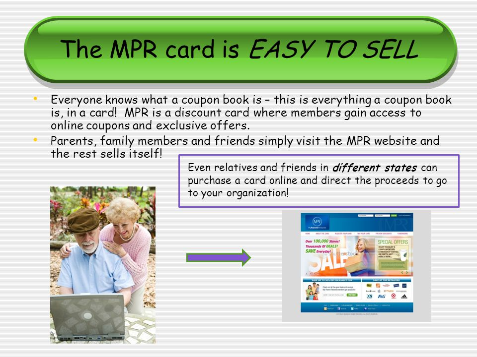 The MPR card is EASY TO SELL Everyone knows what a coupon book is – this is everything a coupon book is, in a card.