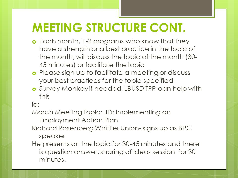 MEETING STRUCTURE CONT. Each month, 1-2 programs who know that they have a strength or a best practice in the topic of the month, will discuss the top
