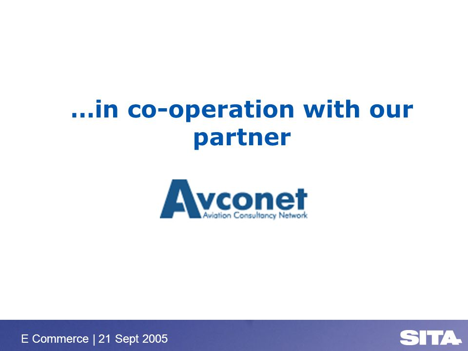 E Commerce | 21 Sept 2005 …in co-operation with our partner