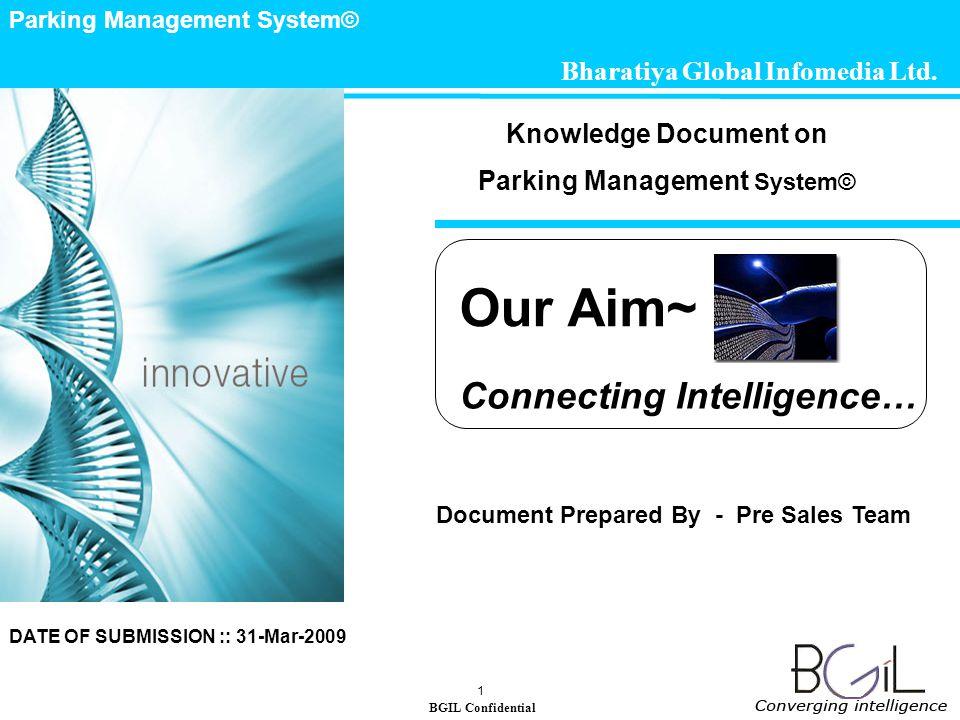 BGIL Confidential Parking Management System© 1 Bharatiya Global Infomedia Ltd.