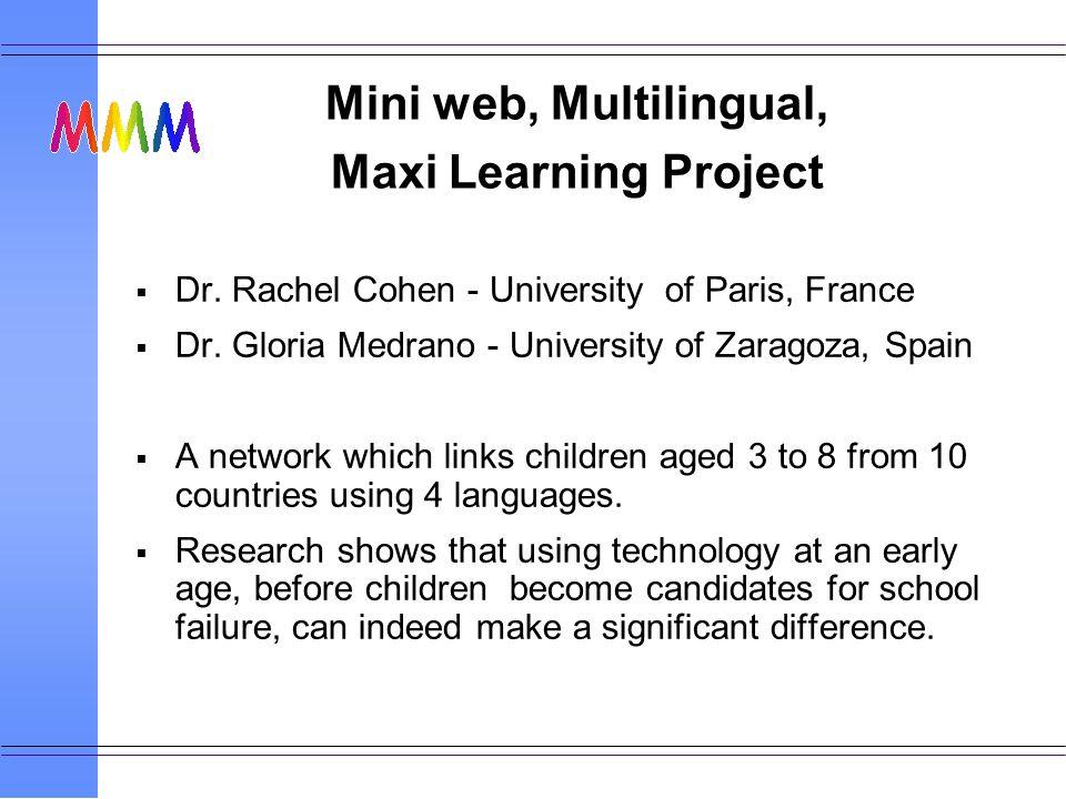 Mini web, Multilingual, Maxi Learning Project Dr. Rachel Cohen - University of Paris, France Dr.