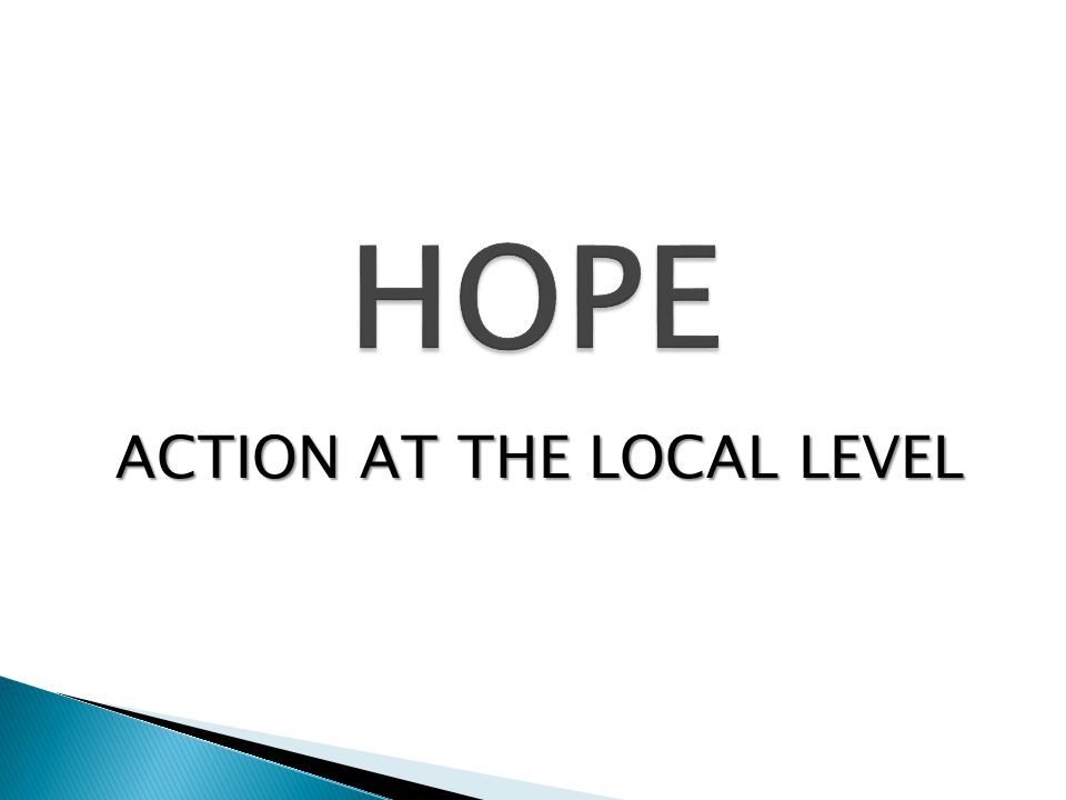 HOPE ACTION AT THE LOCAL LEVEL