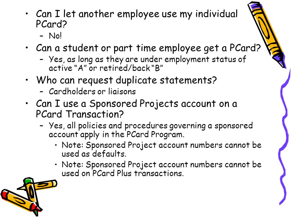 Can associates or affiliates to the U of A get a PCard.