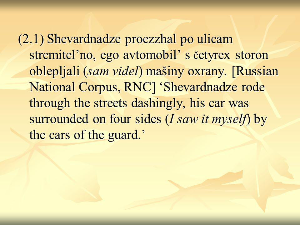 Example (4.1) doesnt mean to purport that Russian has grammatical evidentiality.