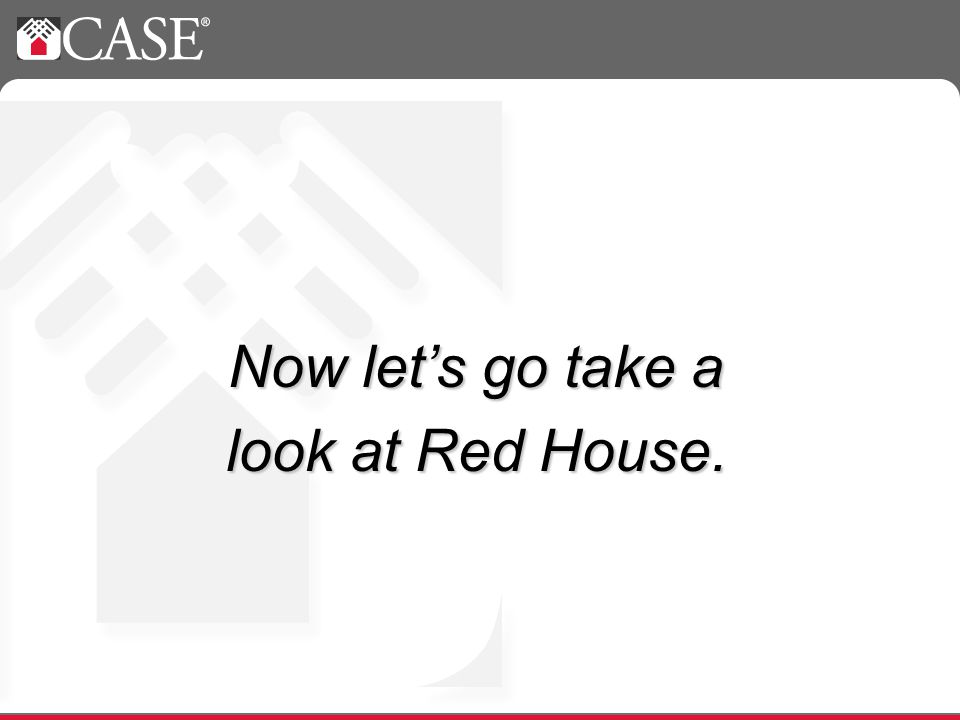 Now lets go take a look at Red House.