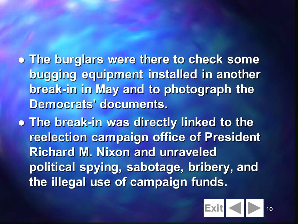 10 l The burglars were there to check some bugging equipment installed in another break-in in May and to photograph the Democrats documents.