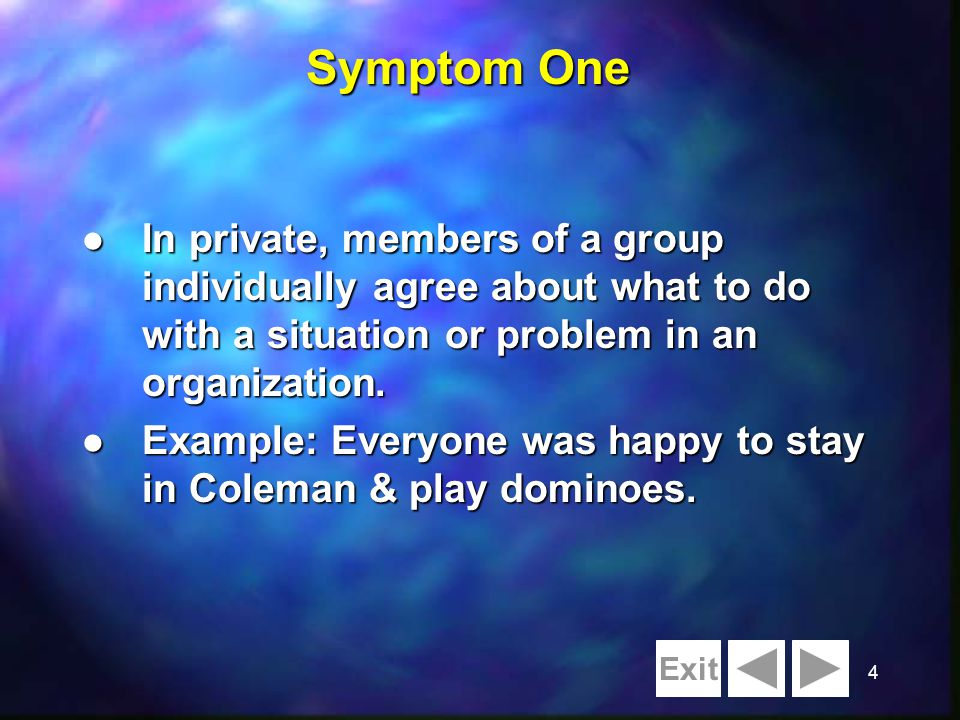 4 l In private, members of a group individually agree about what to do with a situation or problem in an organization. l Example: Everyone was happy t