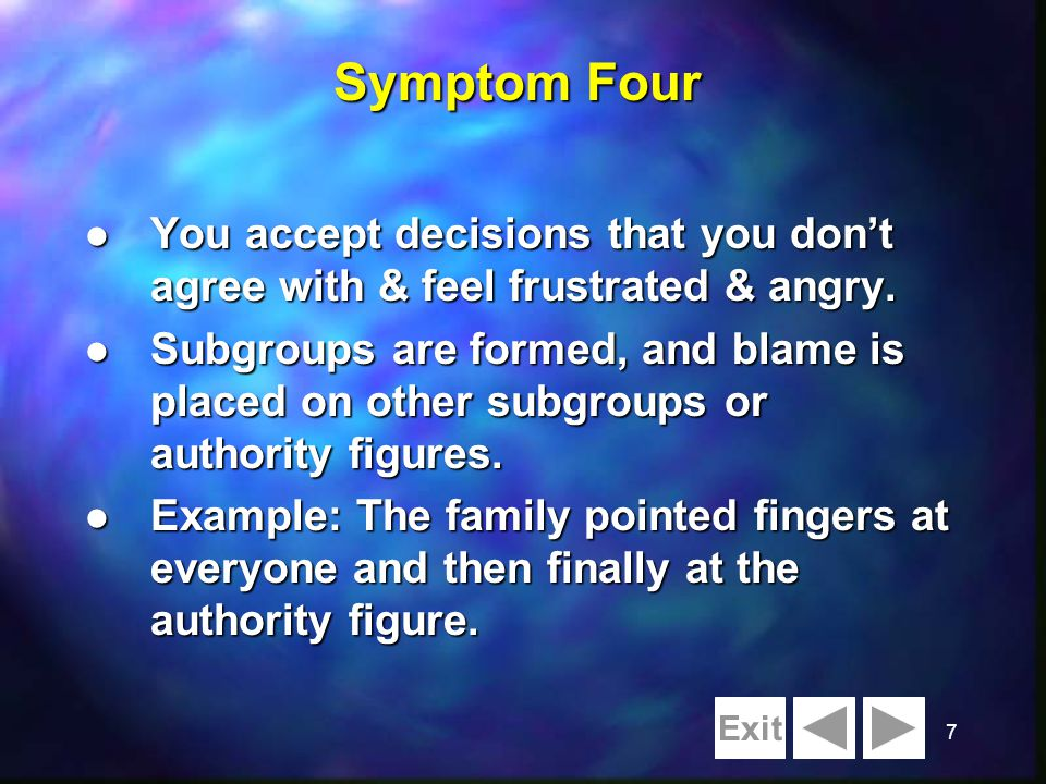 7 l You accept decisions that you dont agree with & feel frustrated & angry.