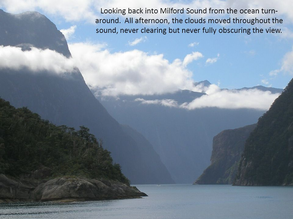 Looking back into Milford Sound from the ocean turn- around.