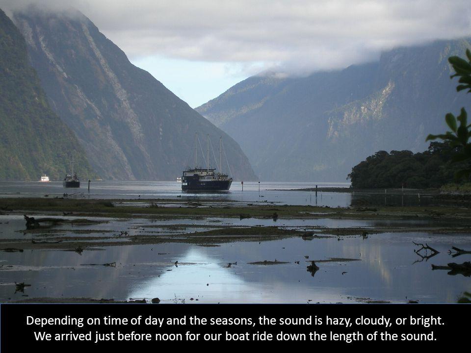 Depending on time of day and the seasons, the sound is hazy, cloudy, or bright.