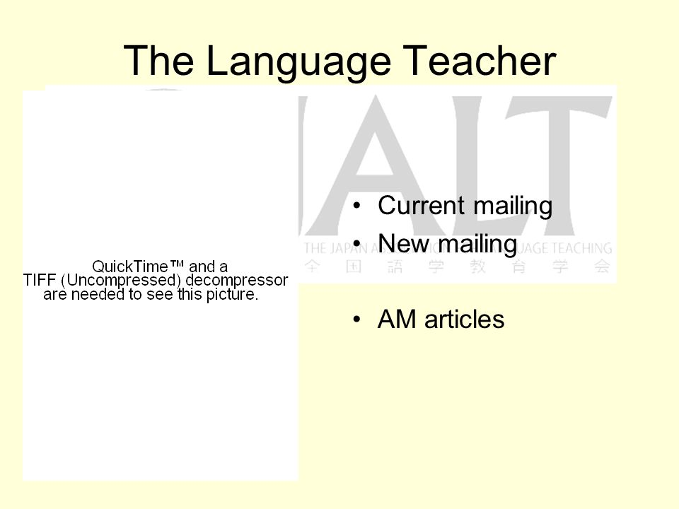 The Language Teacher Current mailing New mailing AM articles