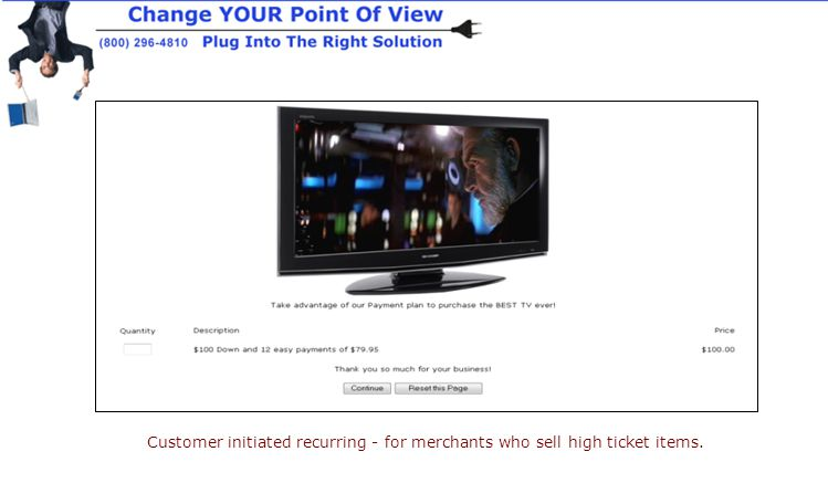 Customer initiated recurring - for merchants who sell high ticket items.