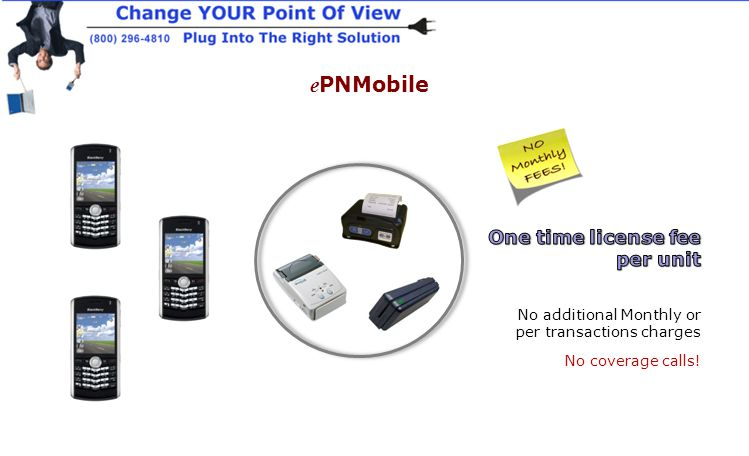 No additional Monthly or per transactions charges No coverage calls! e PNMobile