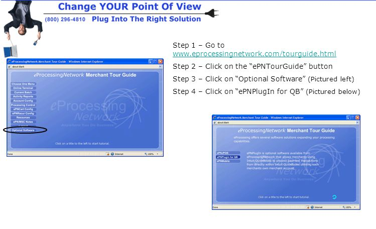 Step 1 – Go to www.eprocessingnetwork.com/tourguide.html www.eprocessingnetwork.com/tourguide.html Step 2 – Click on the ePNTourGuide button Step 3 – Click on Optional Software (Pictured left) Step 4 – Click on ePNPlugIn for QB (Pictured below)