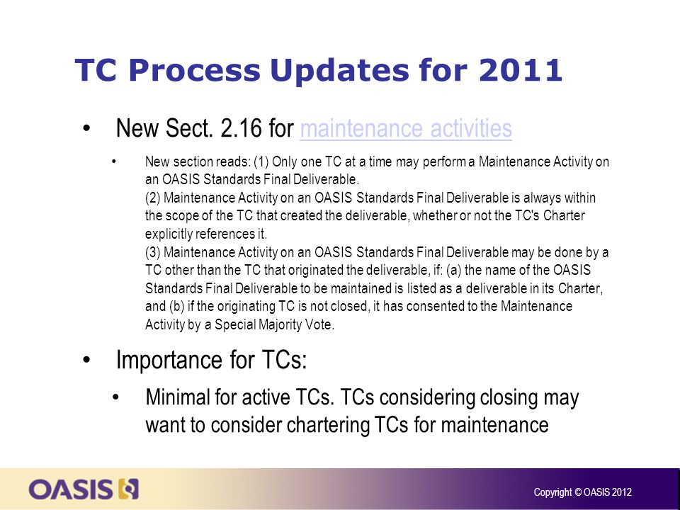 TC Process Updates for 2011 New Sect. 2.16 for maintenance activitiesmaintenance activities New section reads: (1) Only one TC at a time may perform a