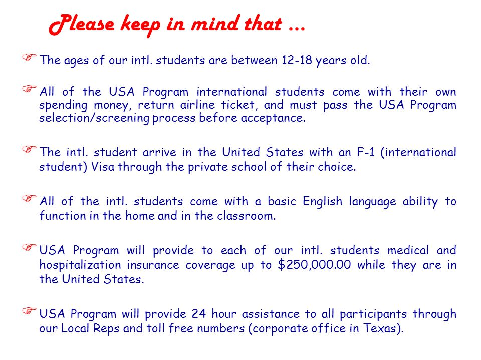 T he ages of our intl. students are between 12-18 years old.