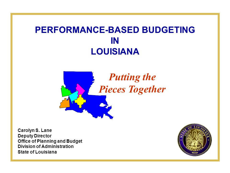 September 2006Louisiana Office of Planning and Budget2 LOUISIANAS EXPERIENCE History Performance indicators reported in budget for over 50 years, with increased usage in executive budget beginning in 1970s.
