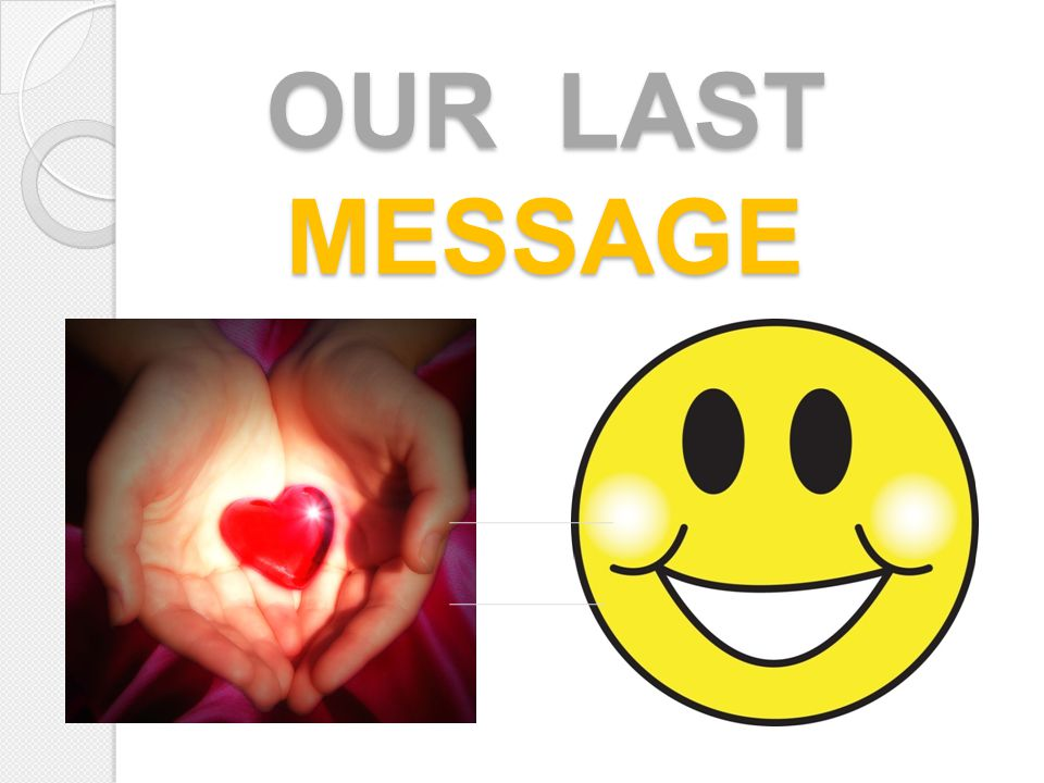 OUR LAST MESSAGE