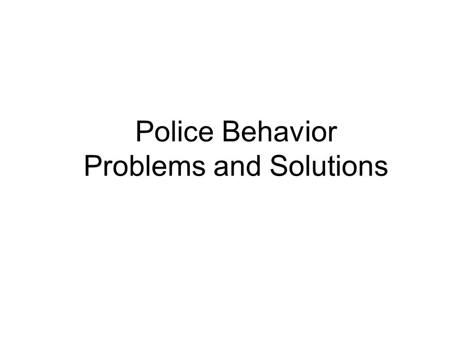 Police Behavior Problems and Solutions