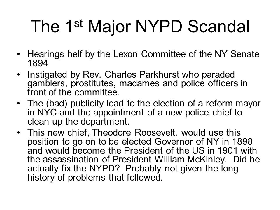 The 1 st Major NYPD Scandal Hearings helf by the Lexon Committee of the NY Senate 1894 Instigated by Rev.