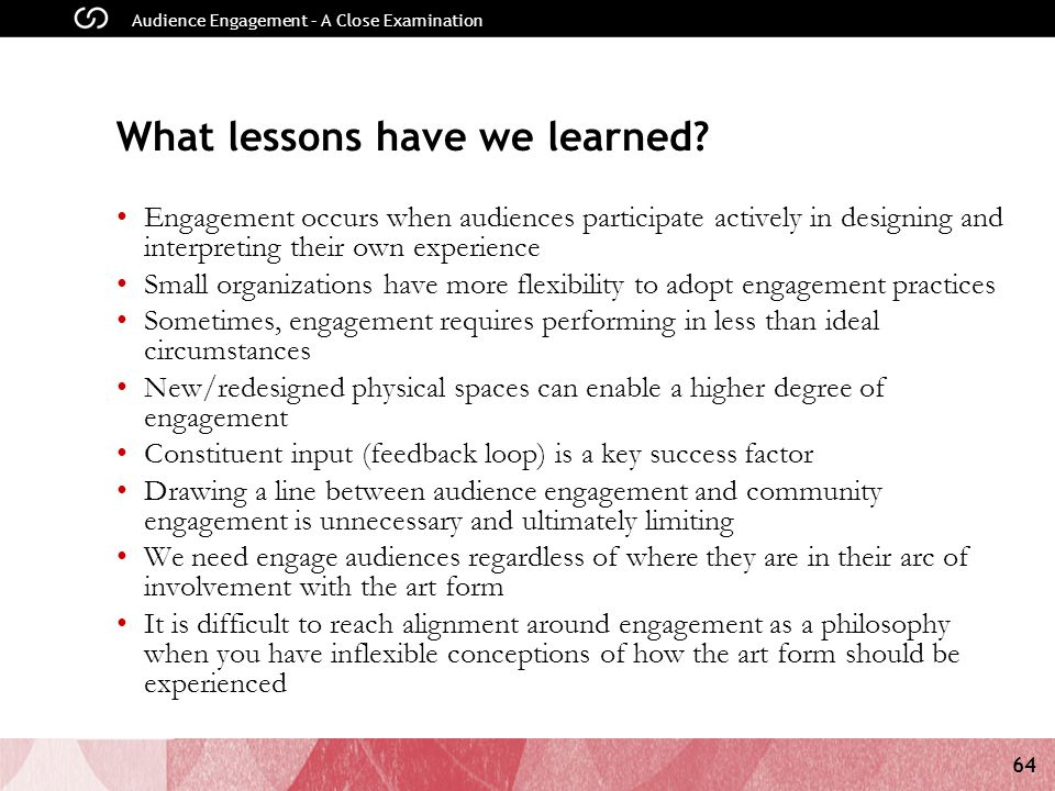 64 Audience Engagement – A Close Examination What lessons have we learned.