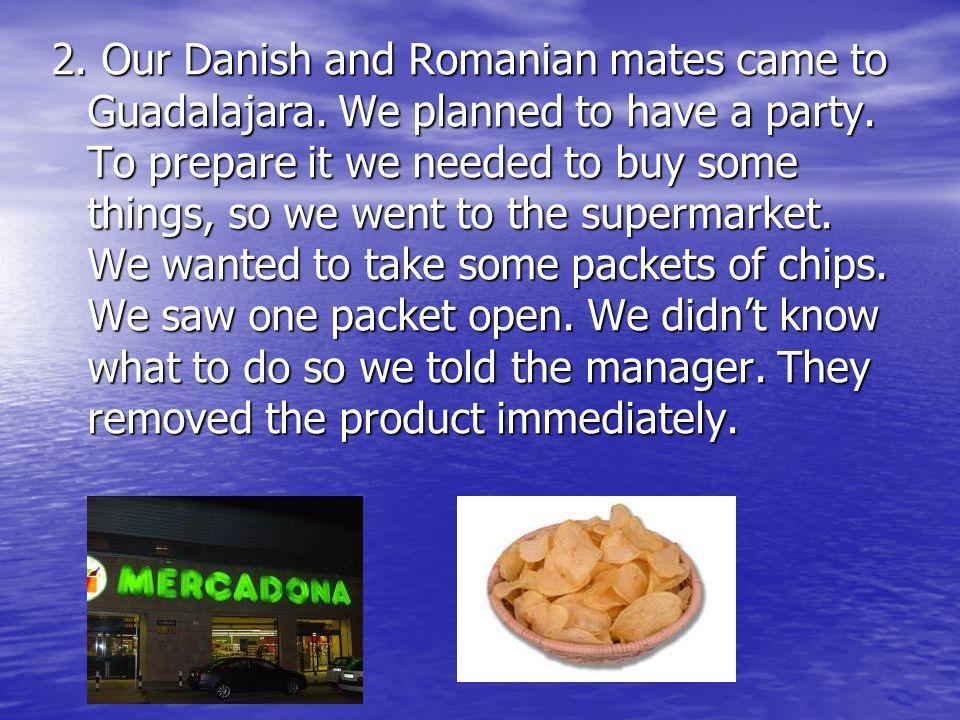 2. Our Danish and Romanian mates came to Guadalajara.