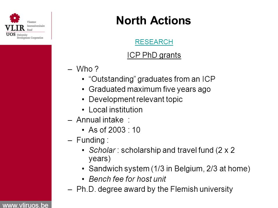 www.vliruos.be North Actions RESEARCH ICP PhD grants –Who .