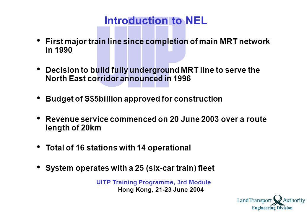 UITP Training Programme, 3rd Module Hong Kong, 21-23 June 2004 Part I Driverless Metros - Development of the North-East Line (E&M Aspects)