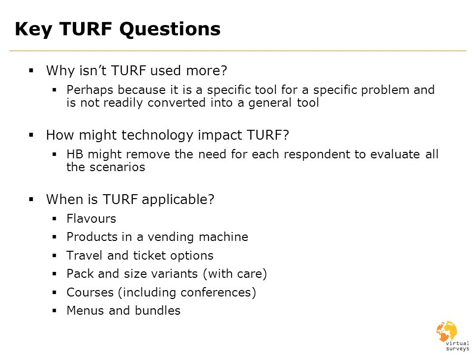 Key TURF Questions Why isnt TURF used more.