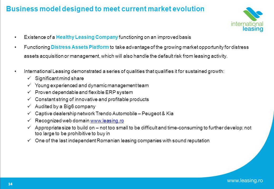 Business model designed to meet current market evolution Existence of a Healthy Leasing Company functioning on an improved basis Functioning Distress Assets Platform to take advantage of the growing market opportunity for distress assets acquisition or management, which will also handle the default risk from leasing activity.