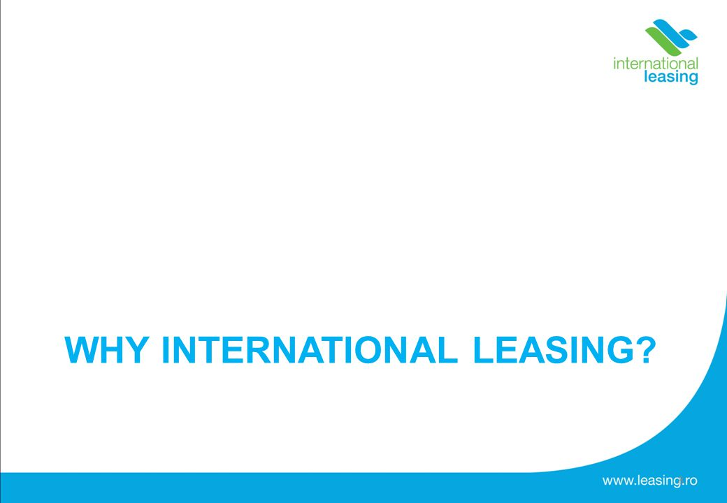 WHY INTERNATIONAL LEASING? 8