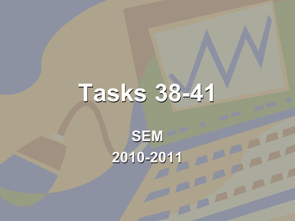 Tasks 38-41 SEM 2010-2011 SEM 2010-2011