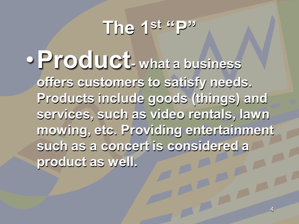 The 1 st P ProductProduct - what a business offers customers to satisfy needs.