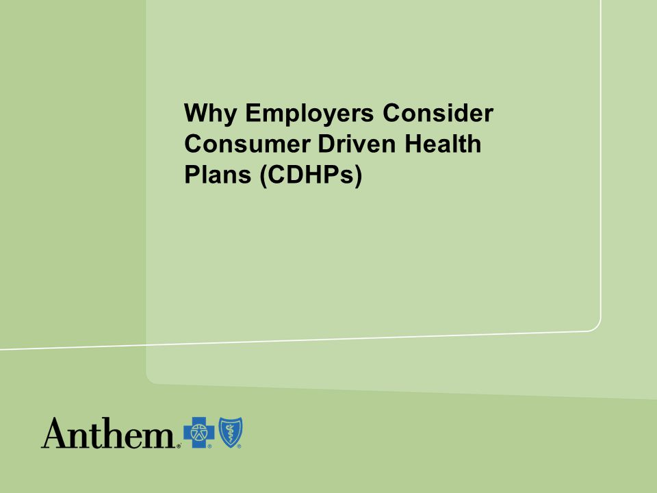 7 Why Are Employers Considering CDHPs.