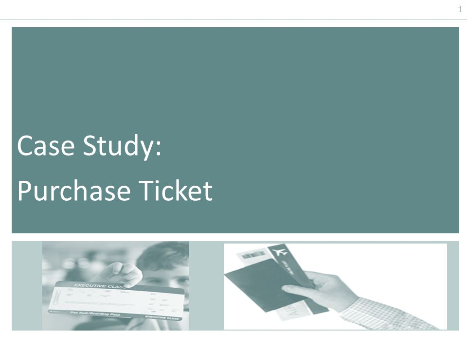 1 Case Study: Purchase Ticket