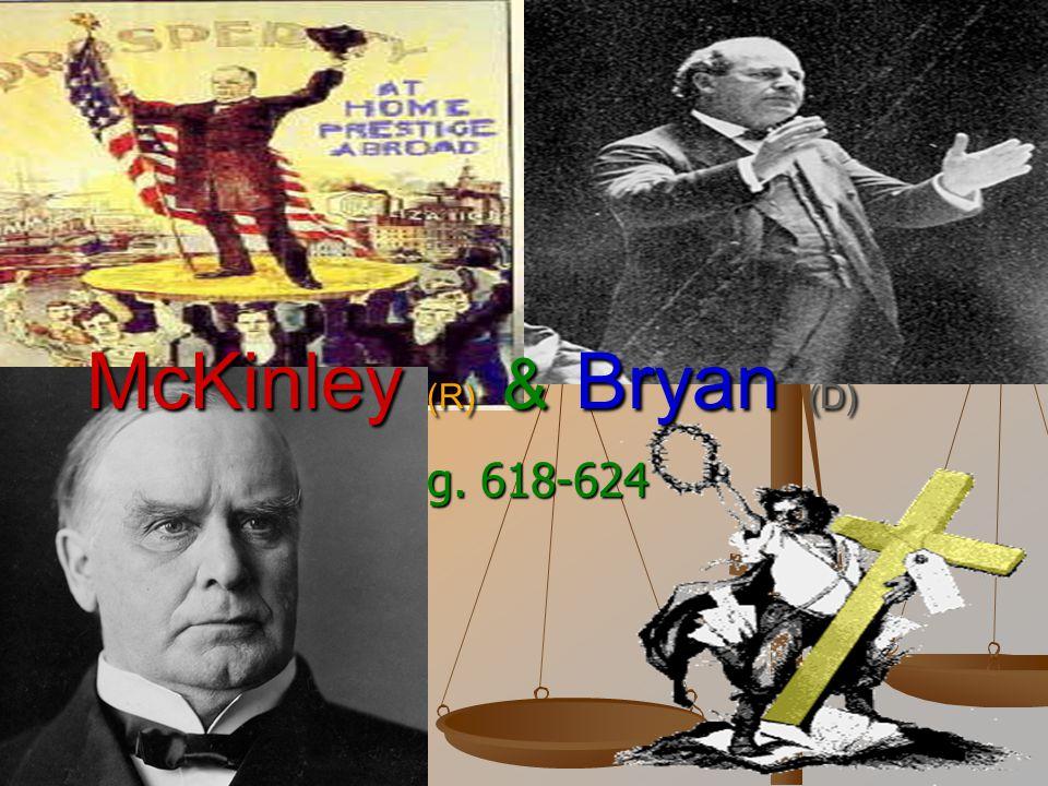 Pg. 618-624 McKinley (R) & Bryan (D)