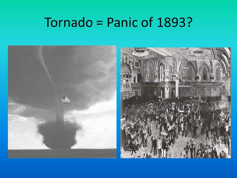 Tornado = Panic of 1893?