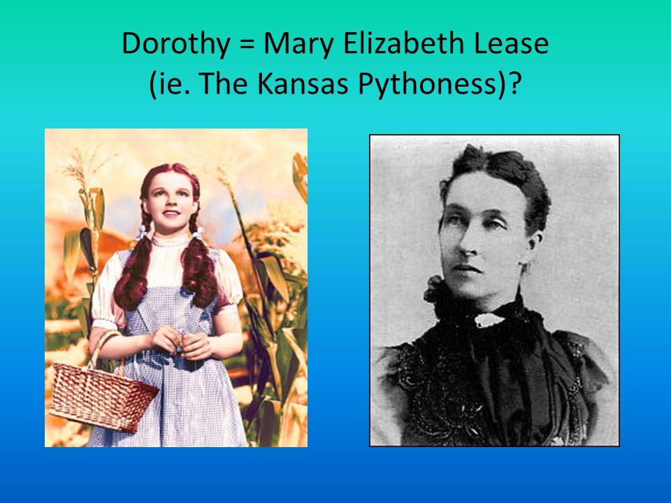 Dorothy = Mary Elizabeth Lease (ie. The Kansas Pythoness)?