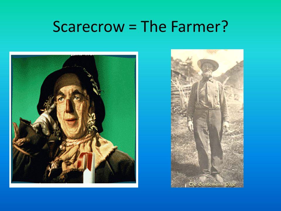 Scarecrow = The Farmer?