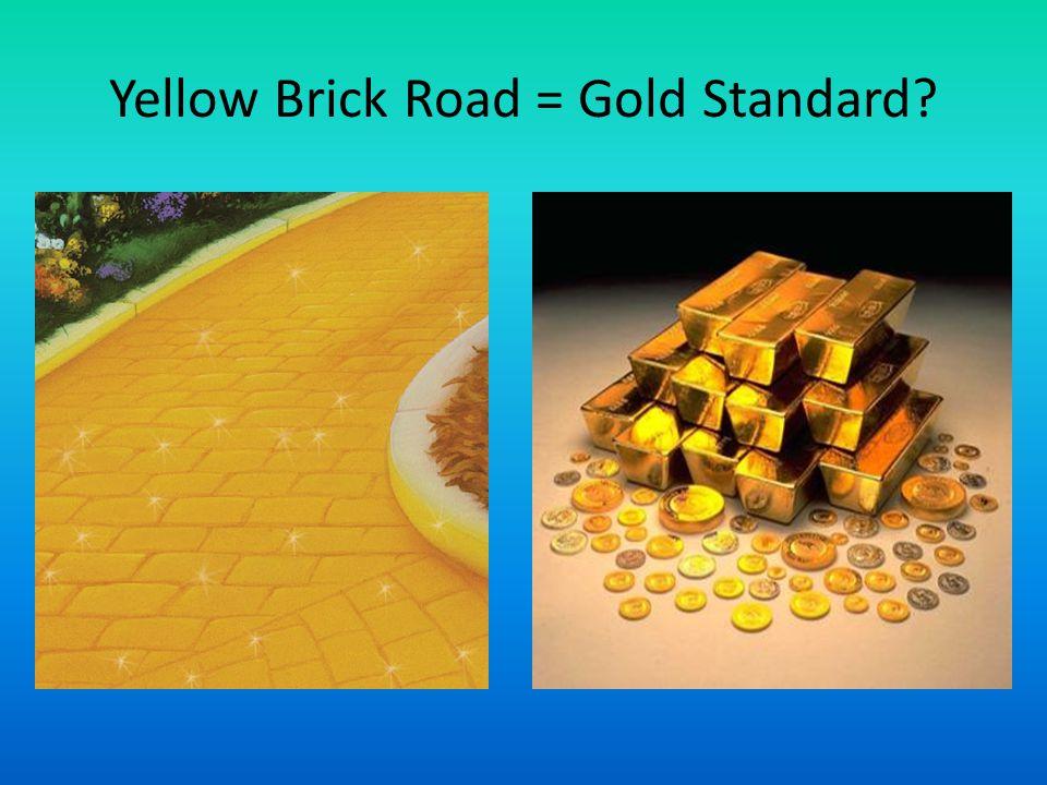Yellow Brick Road = Gold Standard?