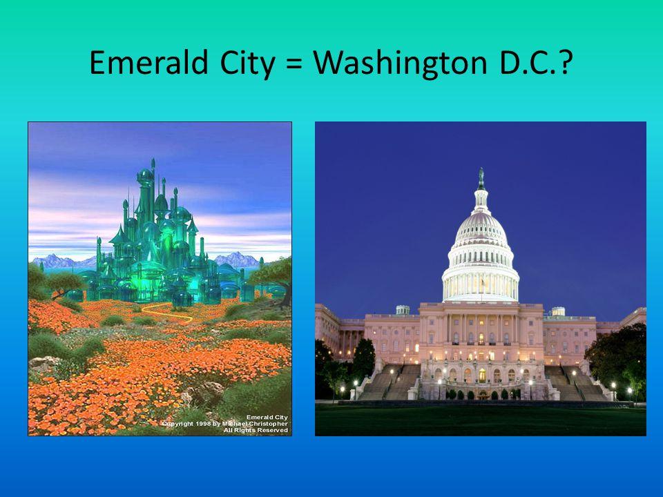 Emerald City = Washington D.C.?