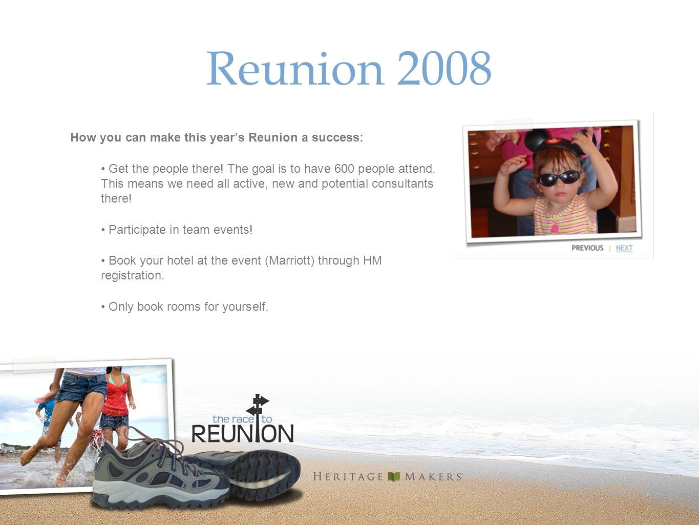 Reunion 2008 How you can make this years Reunion a success: Get the people there.