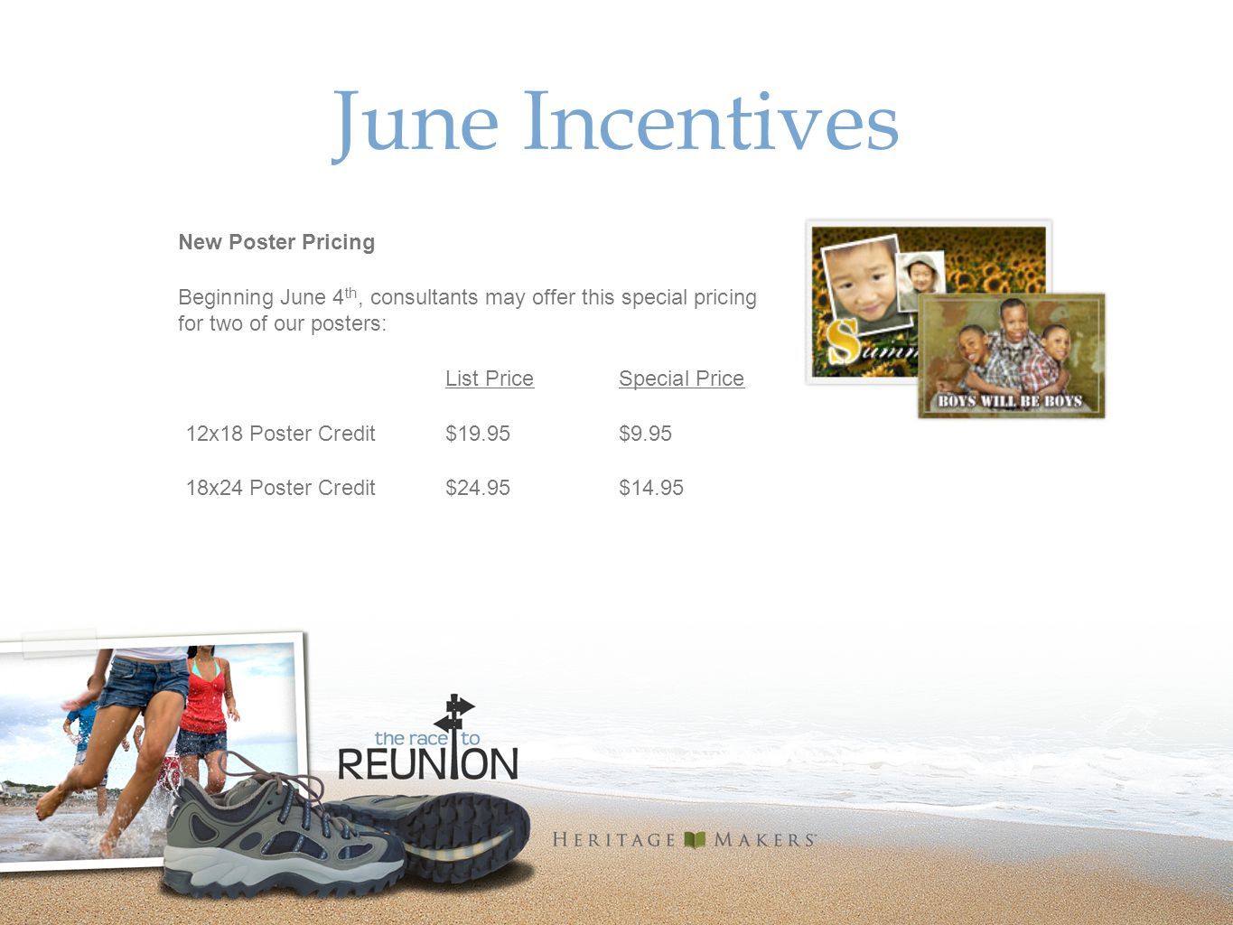 June Incentives New Poster Pricing Beginning June 4 th, consultants may offer this special pricing for two of our posters: List PriceSpecial Price 12x18 Poster Credit$19.95$9.95 18x24 Poster Credit$24.95$14.95