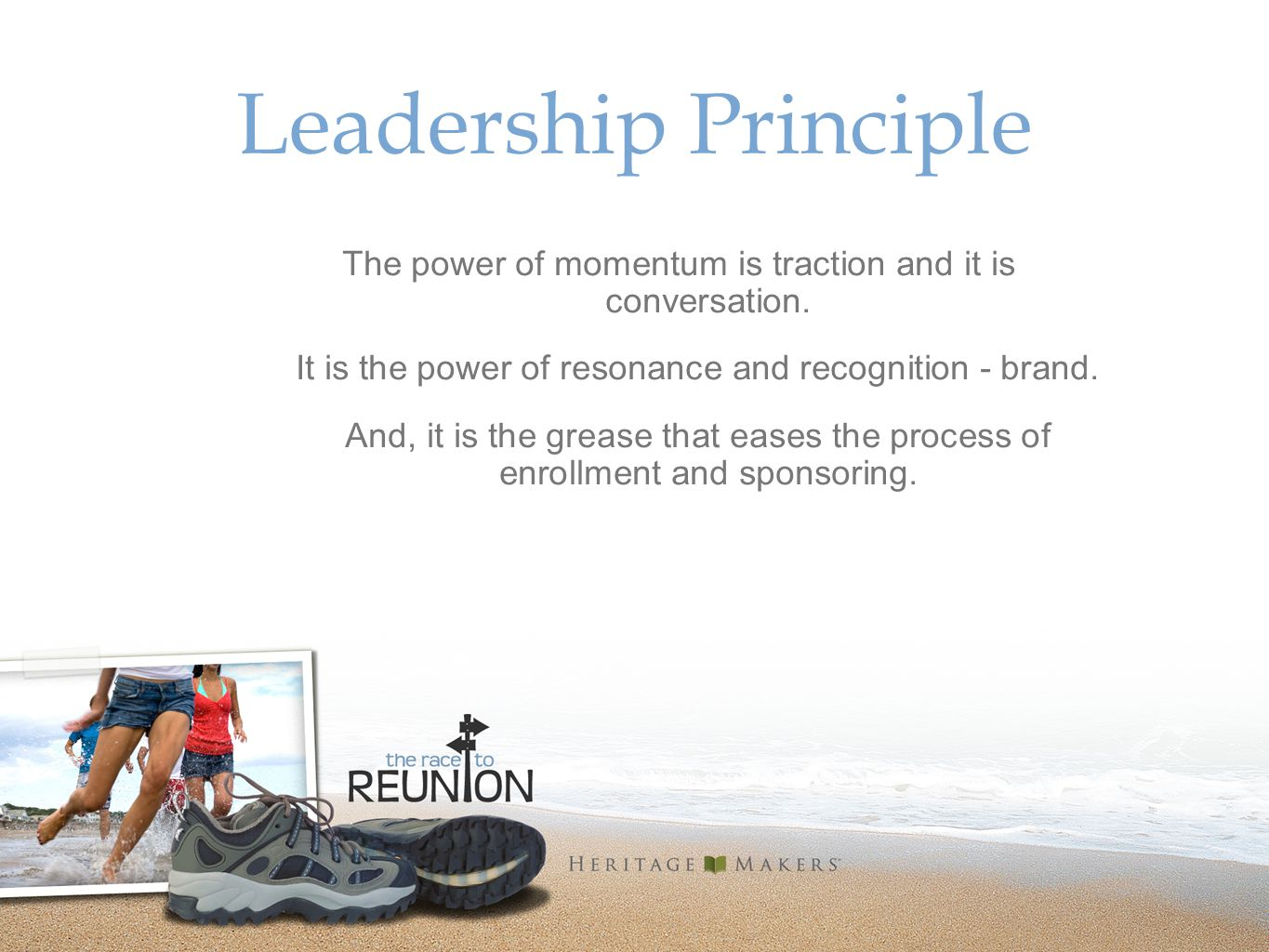 Leadership Principle The power of momentum is traction and it is conversation.