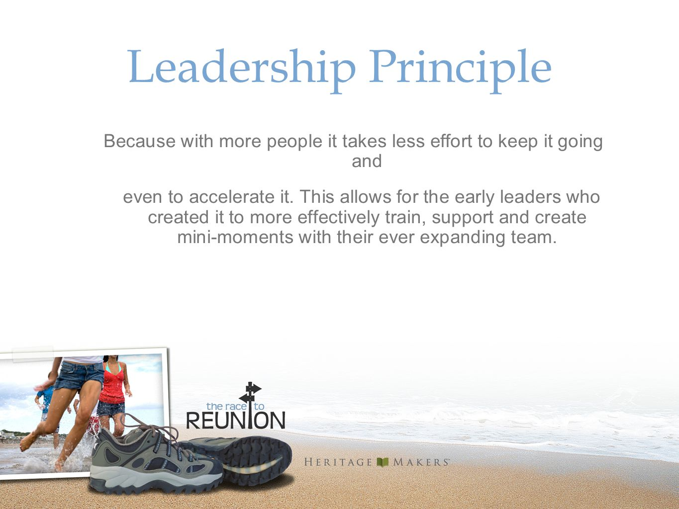 Leadership Principle Because with more people it takes less effort to keep it going and even to accelerate it.