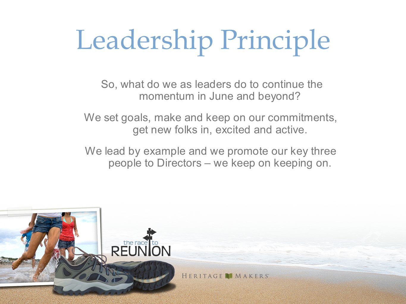 Leadership Principle So, what do we as leaders do to continue the momentum in June and beyond.
