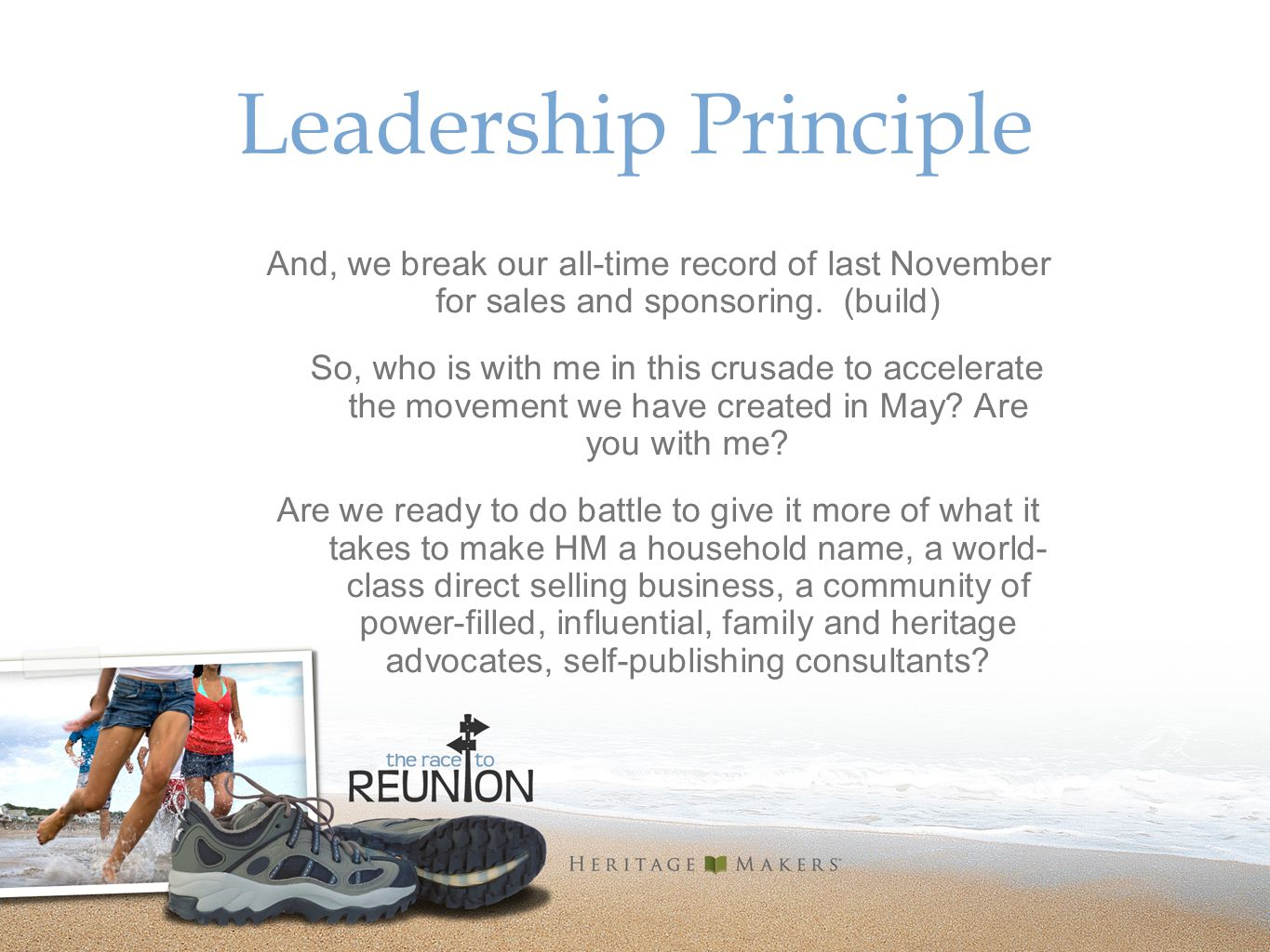 Leadership Principle And, we break our all-time record of last November for sales and sponsoring.