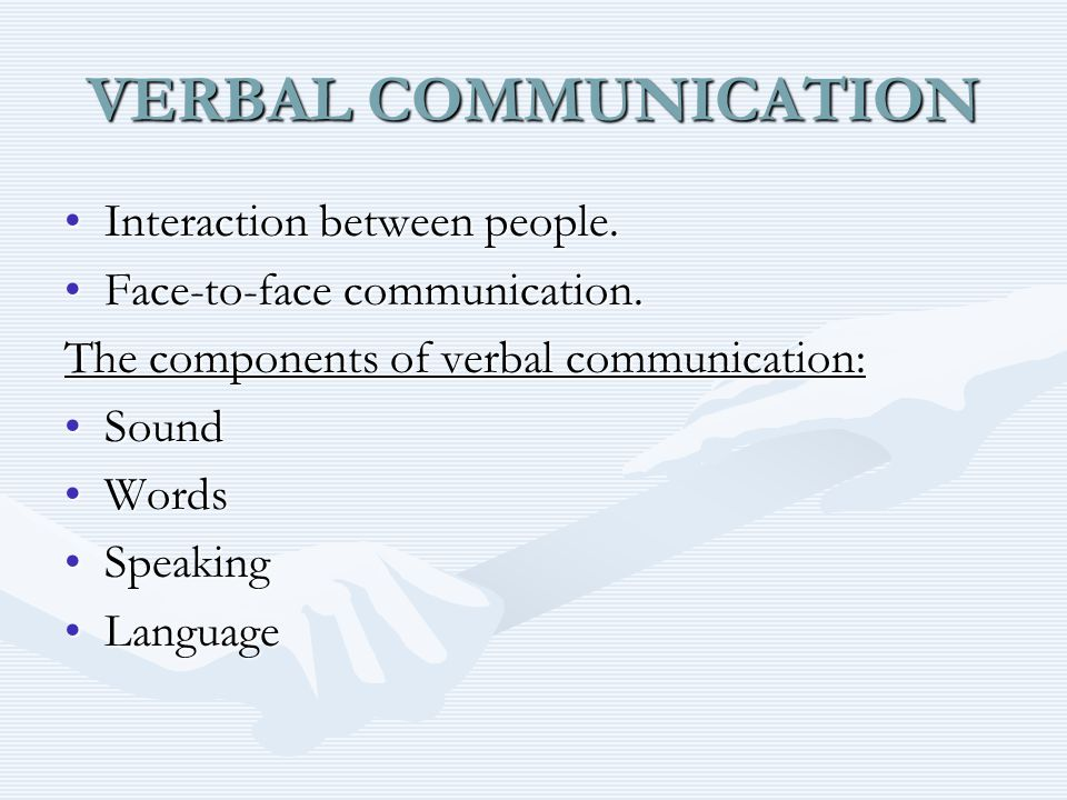 VERBAL COMMUNICATION Vocal cords produce sounds.Vocal cords produce sounds.