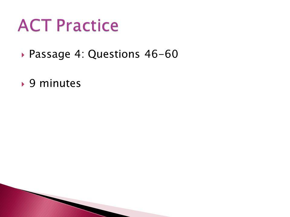 Passage 4: Questions 46-60 9 minutes