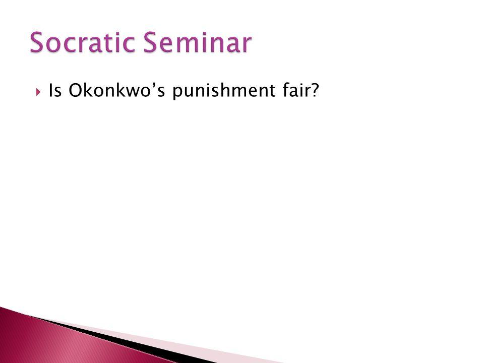 Is Okonkwos punishment fair?